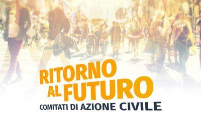 I comitati Ritorno al futuro per discutere, pensare, costruire idee alternative a questo governo
